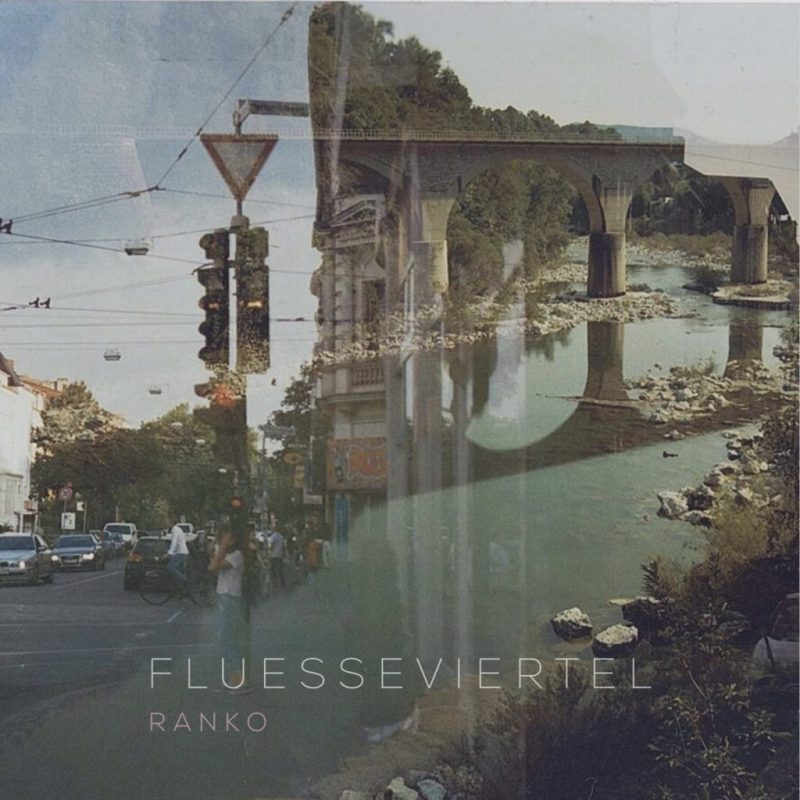 Ranko - Fluesseviertel Album Stream