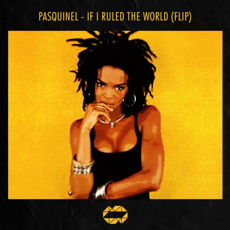 Pasquinel - If I Ruled The World Flip