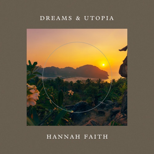 hannah faith - DREAMS & UTOPIA mix