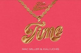 Free Nationals, Mac Miller, Kali Uchis - Time