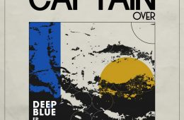 Captain Over - Deep Blue EP Stream