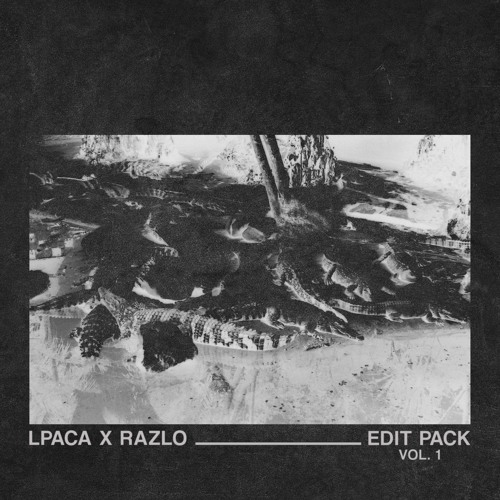 LPACA X RAZLO - EDIT PACK VOL. 1