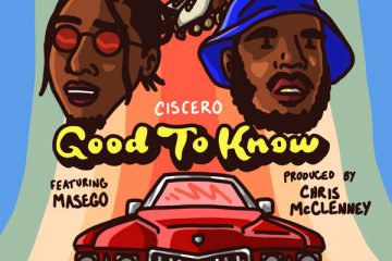 "Ciscero - ""Good To Know"" feat. Masego, KP and Ambriia (Official Music Video)"