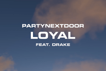 partynextdoor - loyal feat. Drake Stream
