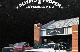 always proper la familia pt2 tape