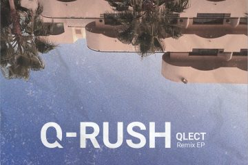 Q-RUSH presents QLECT Remix EP
