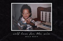 "Skulk Muzik drops new EP ""Self Love For The Win"""