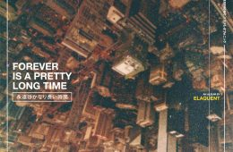 "Elaquent returns with new album ""Forever Is A Pretty Long Time"""