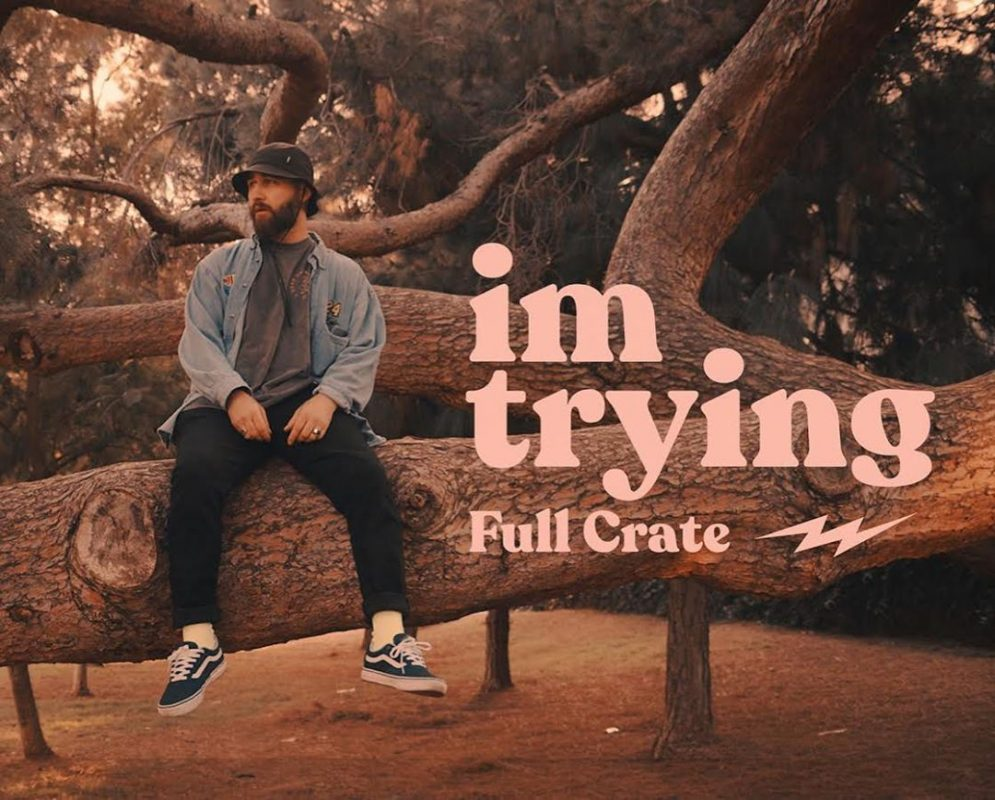 Full Crate sahres new single and visuals I'm Trying