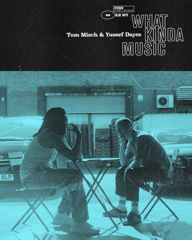 "Tom Misch & Yussef Dayes share new single ""What Kinda Music"""