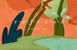 "Kronika delivers soulful vibes on new mix ""R-E-F-R-E-S-H"""