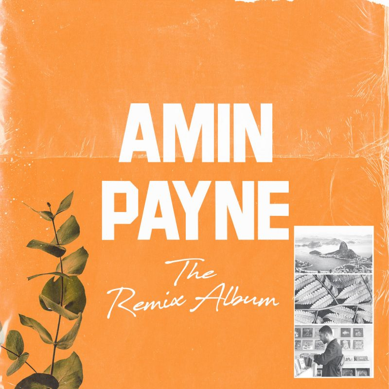 """Amin Payne shares lockdown joints on """"The Remix Album"""""""