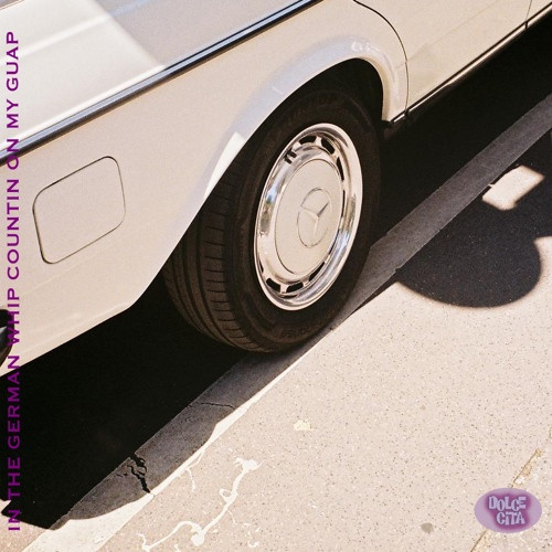 """Dolce Cita shares new mix """"IN THE GERMAN WHIP COUNTIN' ON MY GUAP"""""""