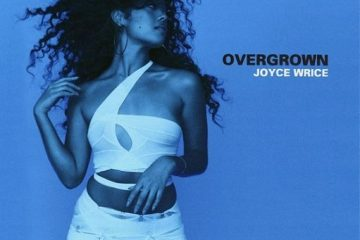 "Joyce Wrice drops highly anticipated debut album ""Overgrown"""