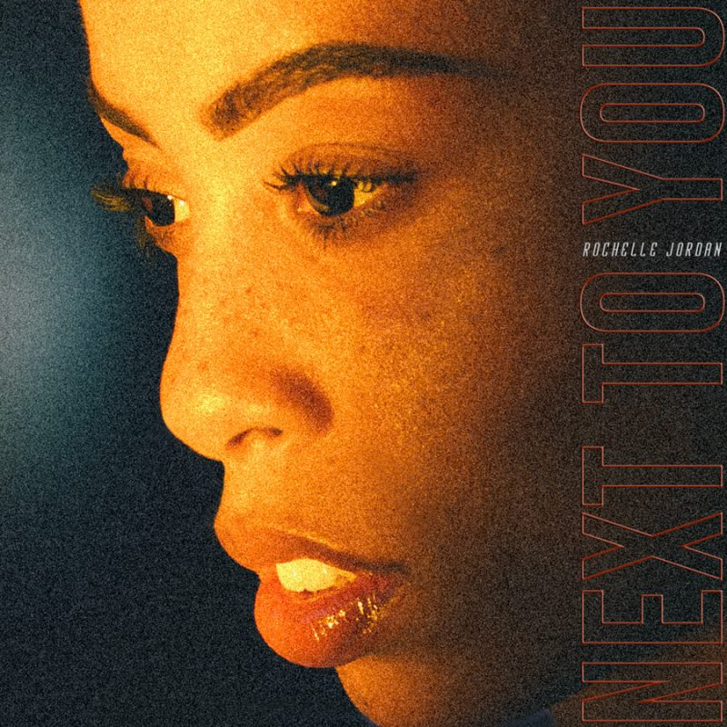 "Rochelle Jordan announces new album and shares first single ""Next 2 You."""