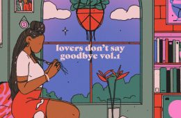 """Lekker Collective presents """"lovers don't say goodbye (vol. 1)"""""""